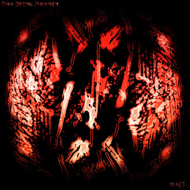 Rue23 - Thee Dying Phoenix